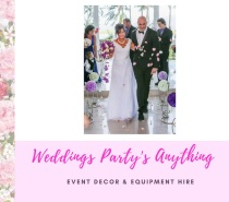 Weddings Party's Anything for all your decor & reception needs.