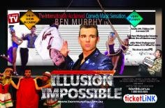 """ILLUSION IMPOSSIBLE"" The #1 magic, escapes and illusion show-Not to be missed!"
